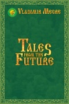 Vladimir Megre - Tales from the Future